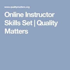 Online Instructor Skills Set | Quality Matters