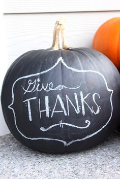 Chalkboard paint on a pumpkin ~ I did this last year and everyone loved it! Dress it up with a beautiful bow and it makes a great table centerpiece!