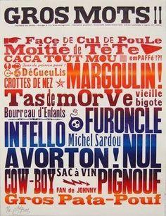 Les Gros Mots. Affiche réalisée par les Editions Aencrages & Co avec presse typographique ancienne : en lettres de bois.