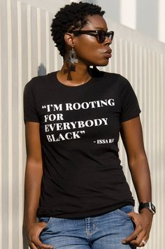 Im Rooting for Everybody Black Issa Rae Shirt Quote Tee Black Pride Black Power Black Culture African American Pride TShirt - I Arted Shirt - Ideas of I Arted Shirt - I'm Rooting for Everybody Black Issa Rae T-shirt Black Girl Shirts, Shirts For Girls, Black Power, Divas, African American Fashion, African American Culture, Issa Rae, Style Noir, Black Women Fashion