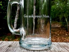 Funny Father's Beer Mug Engraved Etched Go Ask by RabbitRunRoad