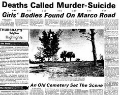 This small cemetery on Marco Island in Florida was the scene of a murder suicide of two young girls in the early 70s.