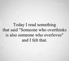 """Someone who overthinks is also someone who overloves. quotes deep 100 Sad """"Being Ignored Quotes & Sayings"""" Positive Quotes For Life Encouragement, Positive Quotes For Life Happiness, Good Positive Quotes, Crush Quotes, Mood Quotes, Crush Sayings, Reality Quotes, Quotes Motivation, Motivation Inspiration"""