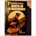 DEATH OF A BUSYBODY.,,,,,DELL SHANNON....UK.POST FREE.