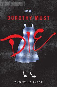 Dorothy Must Die by Danielle Paige   BK#1   Publisher: HarperTeen   Publication Date: April 1, 2014   #YA #fairytales
