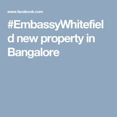 #EmbassyWhitefield new property in Bangalore