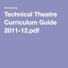 Technical Theatre Curriculum Guide 2011-12.pdf