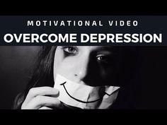 Overcome Depression   Motivational Video - YouTube