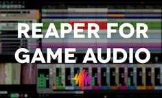 REAPER for Game Audio – Getting Started & Rendering Foley Sound, Solar Activity, Short Waves, Magnetic Field, Sound Effects, Get Started, Things That Bounce, Audio, Learning