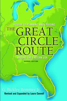"""isbn:0939837684 by G. Bickley Remmey, Jr.   Revised & Expanded by Laura Cannell  This, the second edition of A Guide to Planning and Cruising the Great Circle Route Around the Eastern USA, documents a motor yacht """"cruise of a lifetime,"""" the 5,400-mile circumnavigation of the Eastern United States. Author Bick Remmey refers to this voyage as """"the longest one-way inland cruise possible in the US.""""   Bick shares the details of his 5 years of planning and 18 weeks of journeying with his wife…"""