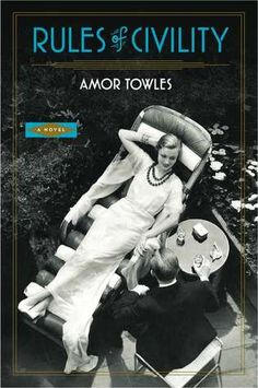 "Rules of Civility, Amor Towles. My twitter review: ""Gorgeous, glamorous depiction of New York c 1938 and characters whose lives turn on 1 impulsive decision. I didn't see that ending coming."""
