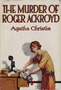 The Murder Of Roger Ackroyd, by Agatha Christie.