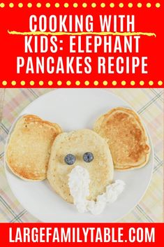 Elephant Pancakes Real Cooking, Cooking With Kids, Large Family Meals, Feeding A Crowd, Vegetarian Chocolate, Stick Of Butter, Freezer Meals, Teaching Kids, Healthy Snacks