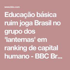 Educação básica ruim joga Brasil no grupo dos 'lanternas' em ranking de capital humano - BBC Brasil