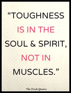 """Motivational Cancer Quotes """"Toughness is in the soul and spirit, not in muscles."""" By- Alex Karras"""