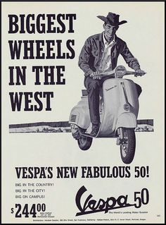 "A black and white 1964 advertisement for Vespa 50 scooter. A handsome cowboy shows off as the big man on campus. ""Biggest Wheels In The West"" Vespa promot Vintage Vespa, Vintage Travel, Vintage Ads, Vintage Posters, Vintage Italy, Vespa Retro, Retro Posters, Piaggio Vespa, Lambretta"