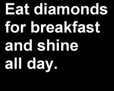 Diamonds ARE a girls' best friend.