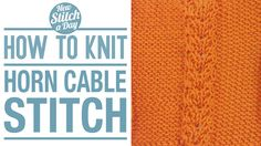 Knitting Tutorial: How to Knit the Horn Stitch. Click link to learn this stitch: http://newstitchaday.com/how-the-knit-cable-with-horn-detail-stitch/ #knitting #yarn