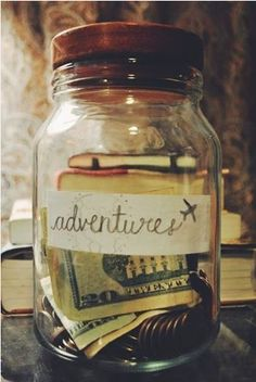 Adventure jar — save your spare dollars for that dream exploration.