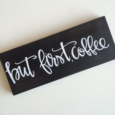 Coffee Wooden Sign / But first coffee/ But first by SweetChalking