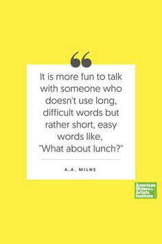 """It is more fun to talk with someone who doesn't use long, difficult words but rather short, easy words like, ""What about lunch?"" - A.A. Milne     Get your creative juices flowing w/ AWAI writing prompts. Get writing prompts, copywriting training, freelance writing support, and more at awai.com! #awai #writerslife #freelancewriting #copywriting #writing Writing Skills, Writing Prompts, Creative Writing Inspiration, Freelance Writing Jobs, Writing Assignments, New Career, Writing Quotes, Copywriting, My Job"