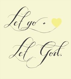 Let Go and Let God Quotes | Let Go And Let God Quotes #quote: let go, let god