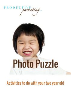 Productive Parenting: Preschool Activities - Photo Puzzle - Early Two-Year Old Activities