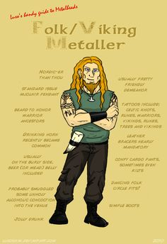 Folk/Viking Metaller...although i look nothing like this, its the closest likeness.