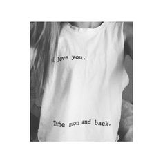 I Love You To The Moon And Back Shirt SHORT SLEEVED Tumblr Tshirt Moon... ($16) ❤ liked on Polyvore featuring tops, shirts, short sleeve print shirt, i love shirts, short sleeve shirts, bleached shirts and i heart shirts