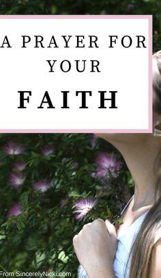 A Prayer For Your Faith #faith #prayerforfaith #God #prayer