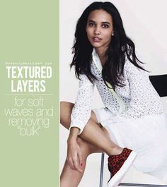 {the language of LAYERS} textured layers - removes weight & bulk, great for volume and 'lived-in' look, or has a natural wave & wants to air dry
