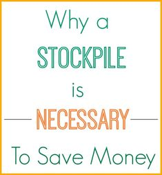 Why a Stockpile is Necessary to Save Money when you're couponing, saving money and living frugal.