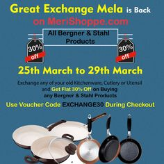 MeriShoppe.com Presents Flat 30% OFF & Great #ExchangeMela from 25th March 2017 to 29th March 2017, on All #Kitchenware #Cutlery #Utensil #Bergner #stahl #Stainless #Steel for #housewares #kitchen #Appliances #Utensils #Accessories #GreatExchangeMela @merishoppe.com  https://goo.gl/2H8ris
