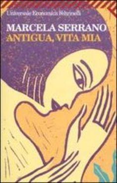 La recensione del libro Antigua,vita mia di Marcela Serrano.Una storia tutta al femminile. Narra la storia dell'amicizia di una vita tra due donne.