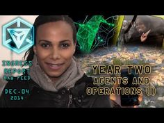 INGRESS REPORT - YEAR TWO - Agents and Operations (I) transcribed - #Tech