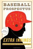 Extra Innings: More Baseball Between the Numbers from the Team at Baseball Prospectus - http://www.learnhitting.com/baseball-books/extra-innings-more-baseball-between-the-numbers-from-the-team-at-baseball-prospectus/