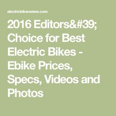 2019 Editors Choice For Best Electric Bikes Prices Specs Videos >> 19 Best Electric Bicycles Images In 2017 Bicycles Biking Bicycle