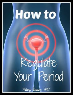 How to Regulate Your Period -- Symptoms of irregular periods and how to correct them | www.maryvancenc.com