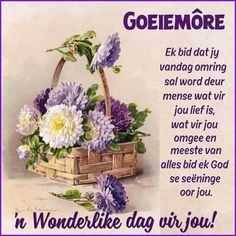 Morning Blessings, Good Morning Wishes, Good Morning Quotes, My Sister Quotes, Goeie More, Afrikaans Quotes, Morning Greetings Quotes, Place Card Holders, Inspirational Quotes