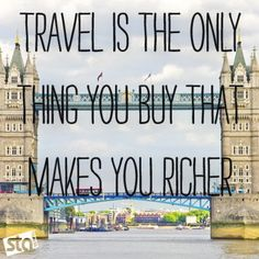 Travel is the only thing you buy that makes you richer... we agree! - Travel Quotes London Travel, Future Travel, Travel Accessories, Places To Travel, Travel Destinations, Travel Things, Travel Stuff, Quote Travel, The Places Youll Go