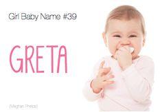 baby names: Greta. Sweet and Scandinavian version of Margaret. Related to Margaret, Megan, Maggie, Molly...