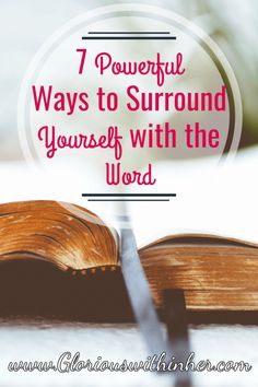 How to surround yourself with Scripture so you can be encouraged by God's Word!