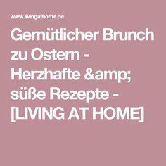 Gemütlicher Brunch zu Ostern - Herzhafte & süße Rezepte - [LIVING AT HOME]