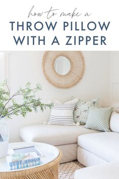 A detailed tutorial on how to make a throw pillow with a zipper! Simple steps to get designer throw pillows at home, for much less! Simple Living Room, Home Living Room, Living Room Decor, Bedroom Decor, Small Living, Decor Room, Living Room Trends, Living Room Designs, Small Pillows