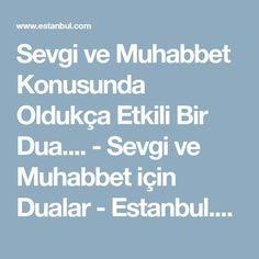 Sevgi ve Muhabbet Konusunda Oldukça Etkili Bir Dua.... - Sevgi ve Muhabbet için Dualar - Estanbul.com