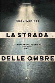 Leggere In Silenzio: ANTEPRIMA #51 : La Strada delle Ombre di Mikel San...