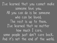 All you can do is be someone who can be loved