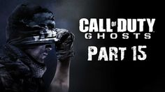 Call of Duty: Ghosts Gameplay Walkthrough Part 15 - Campaign Mission 15 ...