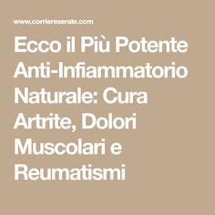 Ecco il Più Potente Anti-Infiammatorio Naturale: Cura Artrite, Dolori Muscolari e Reumatismi