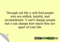 Discover and share Selfish Grandparents Quotes. Explore our collection of motivational and famous quotes by authors you know and love. Cant Change People, Fake People, Inconsiderate People, Selfish People Quotes, Sharing Quotes, Just Me, Famous Quotes, Ecards, Inspirational